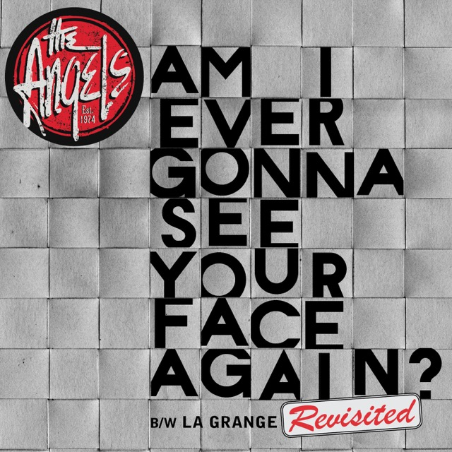Am I Ever Gonna See Your Face Again – 7″ Vinyl <br/> The Angels – Commemorative Single – B Side – La Grange