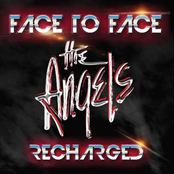 The Angels - Face To Face - Recharged - Album - Front Cover