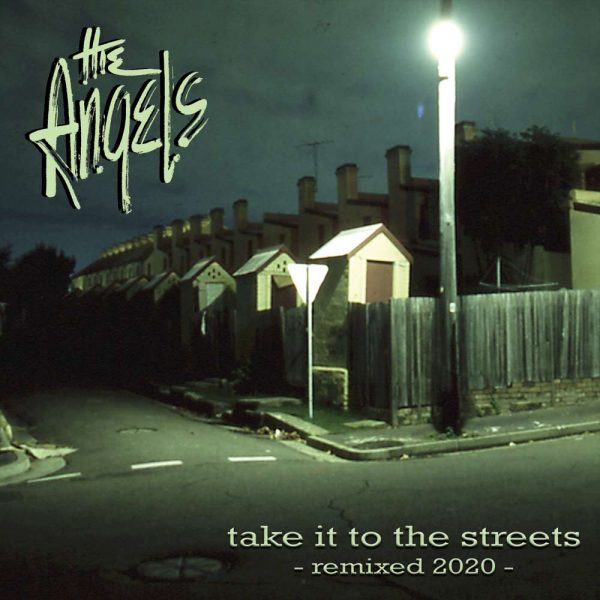 The Angels - Take It To The Streets - Remixed 2020 - Album - Front Cover